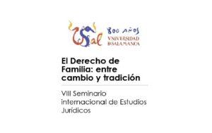VIII Seminario Internacional de Estudios Jurídicos. El Derecho de Familia: entre cambio y tradición.